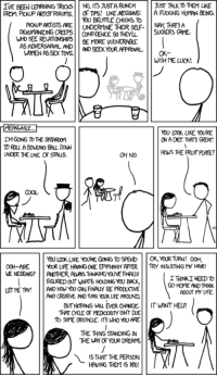 xkcd: YOU BELITTLE CHICKS TO  PORUPARMSTS ARE UNDERYINE THER SFSUKERS GME.  NAH, THRTS A  SUCKERS GAME  WHO SEE RELATIONSHIPS BE MORE WINERARE  AS ADERSARIAL AND | | AD SEEKOR pRNAL.  WOMEN AS SEX TOYS.  OK  WISH ME LUCK  OU LOOK LIKE YOURE  ONA DETHATS GREAT!  TMGOING TO THE BATHRoM  UNDER THE LNE OF STALS.  Hous FE FRUIT PLATE?  COOL  YOU LOOK LKE YOURE GONG TO SPEND  OK, YOURTURN! 00H  OOH-ARE YOUR UFE HANING ONE EPPHANY AFTER TRY INSUITNG MY HAIR!  I THINKI NEED TO  GO HOME PND THINK  ABOUT PY UFE  THE THING STANDING IN  HE WAY OF YOUR DREAMS  IS THAT THE PERSON  HAWING THEM 1S YOU xkcd