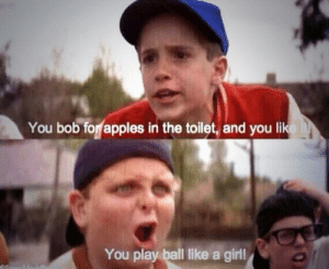 """Baseball Quotes on Twitter: """"The best comeback ever. #TheSandlot ...: You bob for apples in the toilet, and you like  You play ball like a girl! Baseball Quotes on Twitter: """"The best comeback ever. #TheSandlot ..."""