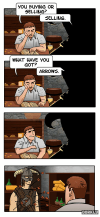 you BUYING OR  SELLING?  SELLING  WHAT HAVE you  GOT?  ARROWS.  DORKLy