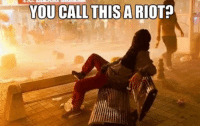Unimpressed Anarchist Is Unimpressed: YOU CALL THIS A RIOT Unimpressed Anarchist Is Unimpressed