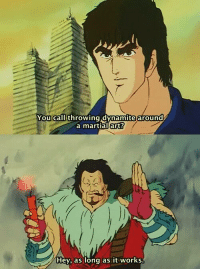 Anime_IRL: You call throwing dynamite around  a martial art?  Hey, as long as it works. Anime_IRL