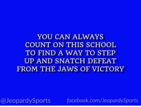 """""""What is: the University of Tennessee?"""" #JeopardySports #TENNvsUF https://t.co/arYhoeckEL: YOU CAN ALWAYS  COUNT ON THIS SCHOOL  TO FIND A WAY TO STEP  UP AND SNATCH DEFEAT  FROM THE JAWS OF VICTORY  @JeopardySports facebook.com/JeopardySports """"What is: the University of Tennessee?"""" #JeopardySports #TENNvsUF https://t.co/arYhoeckEL"""