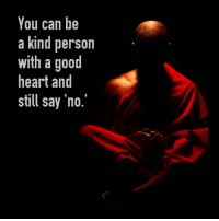 When you say, 'No' to someone, you're saying 'Yes' to yourself, and it's imperative you take care of yourself. In fact, it's the compassionate thing to do. We can't take care of others if we fail to take care of ourselves. 🙏: You can be  a kind person  With a good  heart and  still say no. When you say, 'No' to someone, you're saying 'Yes' to yourself, and it's imperative you take care of yourself. In fact, it's the compassionate thing to do. We can't take care of others if we fail to take care of ourselves. 🙏