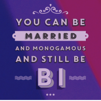"""Target, Tumblr, and Blog: YOU CAN BE  MARRIED  AND MONOGAMOUS  AND STILL BE sorrynotsorrybi:  """"You can be married and monogamous and still be bi.""""image is of diagonal blue, purple and pink with the above phrase in lavender block letters"""