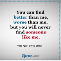 25 Best You Will Never Find Someone Like Me Memes You Will Never