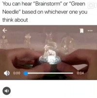 "Memes, Brain, and 🤖: You can hear ""Brainstorm"" or ""Green  Needle"" based on whichever one you  think about  0:00  0:04 Nah my brain can't handle all this in the same week 💀"