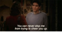 Find yourself a Ted. #HIMYM https://t.co/TwaS6W7ZVU: You can never stop me  from trying to cheer you up. Find yourself a Ted. #HIMYM https://t.co/TwaS6W7ZVU