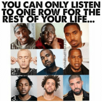No L ???? 🤔: YOU CAN ONLY LISTEN  TO ONE ROW FOR THE  REST OF YOUR LIFE...  3 No L ???? 🤔