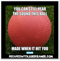 """I Remember It Well!!!  """"LIKE"""" Decades with Joe E Kramer on Facebook at https://www.facebook.com/decadeswithjoeekramer/?ref=bookmarks: YOU CAN STILLHEAR  THE SOUND THIS BALL  MADE WHEN IT HIT YOU  DECADESWITHJOEEKRAMER.COM I Remember It Well!!!  """"LIKE"""" Decades with Joe E Kramer on Facebook at https://www.facebook.com/decadeswithjoeekramer/?ref=bookmarks"""