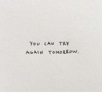 Tomorrow, Can, and You: YoU CAN TRY  AGAIN TOMORRow