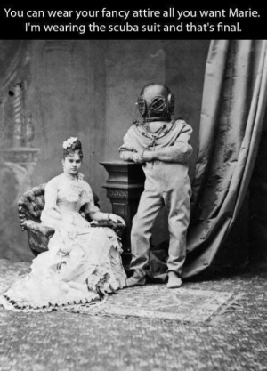 19th century men be like via /r/funny https://ift.tt/2AkSdpX: You can wear your fancy attire all you want Marie.  I'm wearing the scuba suit and that's final 19th century men be like via /r/funny https://ift.tt/2AkSdpX