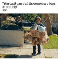 "Watch me 😂😂  Credit: Extremely Decent: ""You can't carry all those grocery bags  in one trip""  Me: Watch me 😂😂  Credit: Extremely Decent"