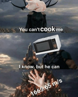 Can, You, and I Know: You can't CooK me  I know, but he can  ls  16