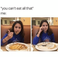 """funny, food, and girl image: """"you can't eat all that""""  me:  UBS funny, food, and girl image"""