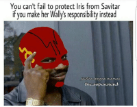 Memes, Iris, and 🤖: You can't fail to protect Iris from Savitar  if you make her Walys responsibility instead  EhesupeR neRd (Cassius) Geek Lives Matter