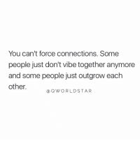 "Can, Force, and You: You can't force connections. Some  people just don't vibe together anymore  and some people just outgrow each  other.  a QWORLDSTAR ""You can't force connections..."" 💯 @QWorldstar #PositiveVibes https://t.co/qWZaXXd31X"
