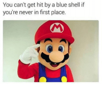 thanks 🎮 follow for more funny posts❤ 🎮 fallout like4like spongebob ps4 xbox mario memes lmfao comedy cod callofduty gamingmemes bo3 gaming minecraft codmemes funny funnymemes dankmemes gameplay gamergirl destiny overwatch leagueoflegends fallout4 lol gta5 videogames csgo goals: You can't get hit by a blue shell if  you're never in first place. thanks 🎮 follow for more funny posts❤ 🎮 fallout like4like spongebob ps4 xbox mario memes lmfao comedy cod callofduty gamingmemes bo3 gaming minecraft codmemes funny funnymemes dankmemes gameplay gamergirl destiny overwatch leagueoflegends fallout4 lol gta5 videogames csgo goals