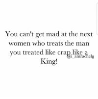 Memes, 🤖, and Vice: You can't get mad at the next  women who treats the man  you treated like crap.like i amrachelg  King! (Vice Versa) I always say. There is 3 parts to a story. His. Hers. The truth. Let the church say YEAH brokentopeace queen TeamJesus follow my sis @i_amrachelg