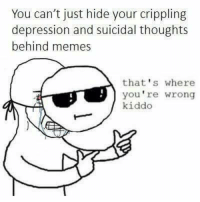 Admin pic 👉👉: You can't just hide your crippling  depression and suicidal thoughts  behind memes  that's where  you're wrong  kiddo Admin pic 👉👉