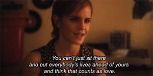 https://iglovequotes.net/: You can't just sit there  and put everybody's lives ahead of yours  and think that counts as love. https://iglovequotes.net/