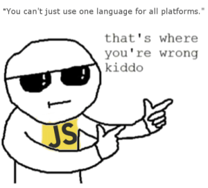"Alive, Time, and Language: ""You can't just use one language for all platforms.""  that's where  you're wrong  kiddo What a time to be alive"
