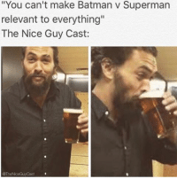 """Batman, Lit, and Memes: """"You can't make Batman v Superman  relevant to everything""""  The Nice Guy Cast:  GTheNoeGuyCast BVS IS relevant to everything, high key loved it. But I made myself one bc I fully intend to see Justice League four times opening weekend wearing a full on BVS Batfleck Cosplay walking around saying: """"Tell me, do you bleed? You will.""""😂 It's gonna be so lit And I'm pretty sure the only person who loved BVS more than me is my friend @theniceguycast 😂 Pic via: @the.super.nerd batmanvsuperman batman benaffleck brucewayne darkknight thebatman batfleck justiceleague jasonmomoa aquaman arthurcurry manofsteel superman clarkkent henrycavill wonderwoman dianaprince galgadot dc dceu dccomics flash flezra flashpoint theflash barryallen ezramiller"""