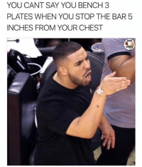 Fuck, You, and Stop: YOU CANT SAY YOU BENCH 3  PLATES WHEN YOU STOP THE BAR5  INCHES FROM YOUR CHEST  FUCK 🙄