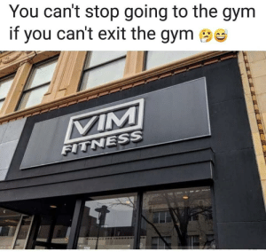 Pls send help: You can't stop going to the gym  if you can't exit the gym  TNESS Pls send help