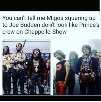 Migos: You can't tell me Migos squaring up  to Joe Budden don't look like Prince's  crew on Chappelle Show