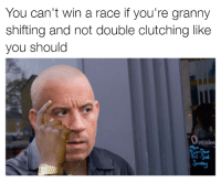 Life lessons. Car memes: You can't win a race if you're granny  shifting and not double clutching like  you should  Openim Life lessons. Car memes