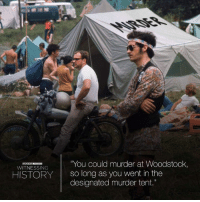 "Dank, Historical, and 🤖: ""You could murder at Woodstock,  WITNESSING  HISTORY so long as you went in the  designated murder tent."" Hear the stories of regular people who witnessed world-changing historic events in Witnessing History, a new series from ClickHole.   Latest episode: Woodstock. https://www.facebook.com/clickhole/videos/1809239802649611/"