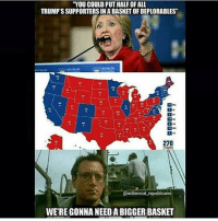 "A much bigger basket. YUGE BASKET! 👌 basketofdeplorables deplorables deplorable deplorablelivesmatter liberals libbys libtards liberallogic liberal ccw247 conservative constitution presidenttrump nobama stupidliberals merica america stupiddemocrats donaldtrump trump2016 patriot trump yeeyee presidentdonaldtrump draintheswamp makeamericagreatagain trumptrain maga Add me on Snapchat and get to know me. Don't be a stranger: thetypicallibby Partners: @tomorrowsconservatives 🇺🇸 @too_savage_for_democrats 🐍 @thelastgreatstand 🇺🇸 @always.right 🐘 TURN ON POST NOTIFICATIONS! Make sure to check out our joint Facebook - Right Wing Savages Joint Instagram - @rightwingsavages Joint Twitter - @wethreesavages Follow my backup page: @the_typical_liberal_backup: ""YOU COULD PUT HALFOFALL  TRUMP'S SUPPORTERSINABASKETOFDEPLORABLES""  270  eWIN  @millennial republicans  WEREGONNANEEDABIGGER BASKET A much bigger basket. YUGE BASKET! 👌 basketofdeplorables deplorables deplorable deplorablelivesmatter liberals libbys libtards liberallogic liberal ccw247 conservative constitution presidenttrump nobama stupidliberals merica america stupiddemocrats donaldtrump trump2016 patriot trump yeeyee presidentdonaldtrump draintheswamp makeamericagreatagain trumptrain maga Add me on Snapchat and get to know me. Don't be a stranger: thetypicallibby Partners: @tomorrowsconservatives 🇺🇸 @too_savage_for_democrats 🐍 @thelastgreatstand 🇺🇸 @always.right 🐘 TURN ON POST NOTIFICATIONS! Make sure to check out our joint Facebook - Right Wing Savages Joint Instagram - @rightwingsavages Joint Twitter - @wethreesavages Follow my backup page: @the_typical_liberal_backup"