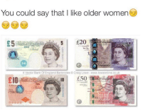 Memes, Craig, and 🤖: You could say that I like older women  5 E20  C5  4 Vector Bank Of England Banknotes Craig Lowe www.loweonline.co.uk  £50