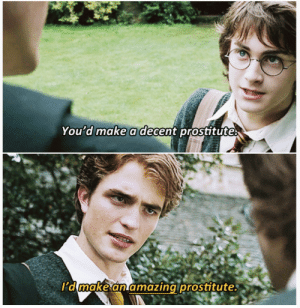 Okay, so Harry Potter and Brooklyn Nine-Nine are amazing together. #HarryPotter #BrooklynNineNine #FunnyQuotes #Movie #TVShow #TVSeries: You d make adecent prositute  I'd make an amazing pr  ostitute Okay, so Harry Potter and Brooklyn Nine-Nine are amazing together. #HarryPotter #BrooklynNineNine #FunnyQuotes #Movie #TVShow #TVSeries
