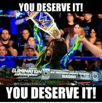 Memes, 🤖, and Tna: YOU DESERVE IT!  enschampio hip  ELIMINATION  NAOMI  YOU DESERVEIT! wwe wwememes raw share love prowrestling wrestling follow memes lol haha share like stillrealradio stillrealtous burn smackdownlive nxt faf wwf njpw luchaunderground tna roh wcw dankmemes naomi