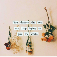 Love, Memes, and True: You deserve the love  you keep trying to  give the world. 🌹🌻🌺 Repost @niriaalicia: True love starts with you. You are the movement, you are the change, you are everything you work to transform and heal. Treat yourself accordingly and start the reLOVEution from there. selfcare gratitude lightworker nobannowall