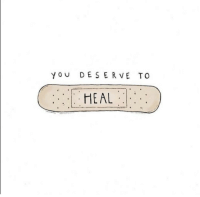 You,  Deserve, and Heal: YOu DESERVE TO  HEAL