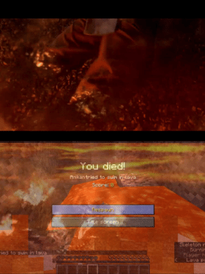 Minecraft, Reddit, and Death: You died!  Anikan tried to suim in lava  Score: 0  Fiespaun  Title screen  Skeleton r  Burnin  Player h  Lava Po  ied to suim in lava *queue Minecraft death sound...