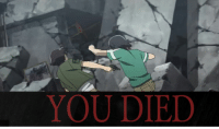 kiddo fukin dies: YOU DIED kiddo fukin dies