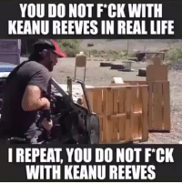Boxing, Life, and Memes: YOU DO NOT FCK WITH  KEANU REEVES IN REAL LIFE  IREPEAT, YOU DO NOT FCK  WITH KEANU REEVES Mr. Wick is really about that action ufc mma bellator wsof fight jj jiujitsu muaythai wrestling boxing kickboxing grappling funnymma ufcmeme mmamemes onefc warrior PrideFC prideneverdies