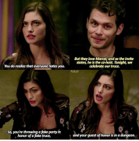 Fake, Love, and Memes: You do realize that everyone hates you.  So, you're throwing a fake party in  honor of a fake truce,  But they love Marcel, and as the invite  states, he is the co-host. Tonight, we  celebrate our truce.  TVD.IG  and your guest of honor is in a dungeon. The Originals [4x06] — your guest of honour is in a dungeon 😂 q: klayley or haylijah?