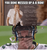 Packers fans watching their QB Credit: Alberto Michel: YOU DONE MESSEDUPA-A-RON!  L ON  9ONE CARTILAGE  CONTRACTILE Ti9SUE.  ATTACHED TO BONE  RSONE INTERNAL OR  COVERINGS OF  SCALES, FEATHERS  @NFL MEMES Packers fans watching their QB Credit: Alberto Michel