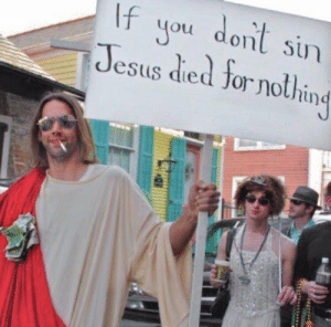 Jesus, Him, and Sin: you donl Sin  Jesus died for nothine Do not let him have died in vain
