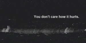 https://iglovequotes.net/: You don't care how it hurts. https://iglovequotes.net/