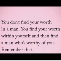 Facts, Memes, and Relationships: You don't find your worth  in a man. You find your worth  within yourself and then find  a man who's worthy of you  Remember that. ♻️ @ig_therapy facts woman women strongwoman strongwomen inspiration romantic relationship relationships lady ladies girlfriend realtalk realdeal reallife tagafriend strong positivevibes female couples souls soulmates soul iloveyou ilovehim female quotesdaily couple couplegoals she