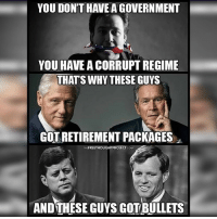 💭 You know it's true! 👊 Join Us: @TheFreeThoughtProject 💭 TheFreeThoughtProject 💭 LIKE our Facebook page & Visit our website for more News and Information. Link in Bio... 💭 www.TheFreeThoughtProject.com: YOU DON'T HAVE AGOVERNMENT  YOU HAVE A CORRUPT REGIME  THAT SWHY THESE GUYS  GOTRETIREMENTPACKAGES  FREETHOUGHT PROJECT  COM  AND THESE GUYS GOTBULLETS 💭 You know it's true! 👊 Join Us: @TheFreeThoughtProject 💭 TheFreeThoughtProject 💭 LIKE our Facebook page & Visit our website for more News and Information. Link in Bio... 💭 www.TheFreeThoughtProject.com