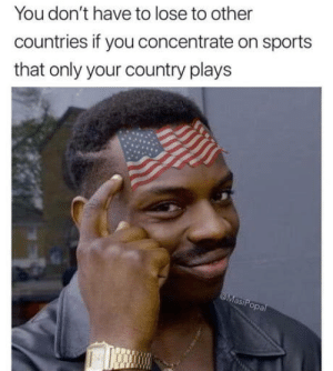 Sports, Smart, and You: You don't have to lose to other  countries if you concentrate on sports  that only your country plays Smart