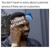 @masipopal thanks for this 😂😂: You don't have to worry about customer  service if there are no customers  asp  pa @masipopal thanks for this 😂😂