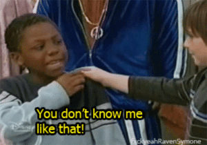 Http, Net, and You: You don't know me  like that!  hRavenSymone http://iglovequotes.net/