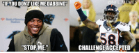 """Von Miller buried the """"Dab"""": YOU DONT LIKE MEDABBING  STOP ME.""""  NFL MEME  CHALLENGEACCEPTED Von Miller buried the """"Dab"""""""